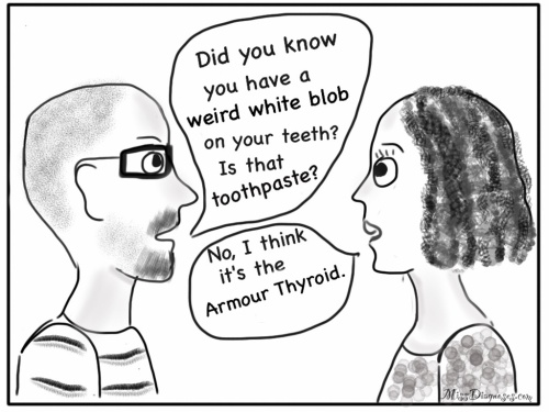 Armour Thyroid creates blob on teeth