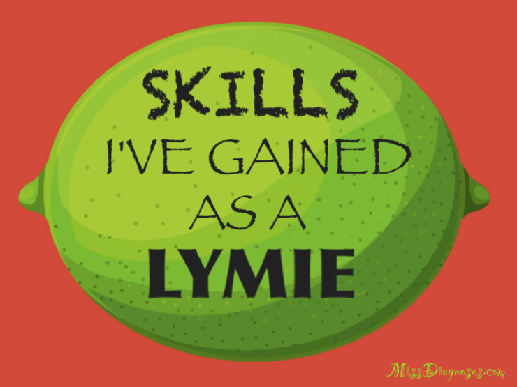 Skills I have gained as a Lymie
