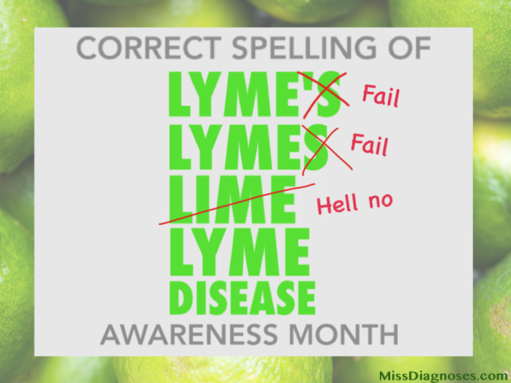 It's not Lyme's or Lymes or Limes Awareness Month