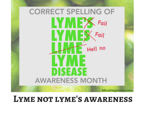 LYME-NOT-LYME'S DISEASE AWARENESS MONTH