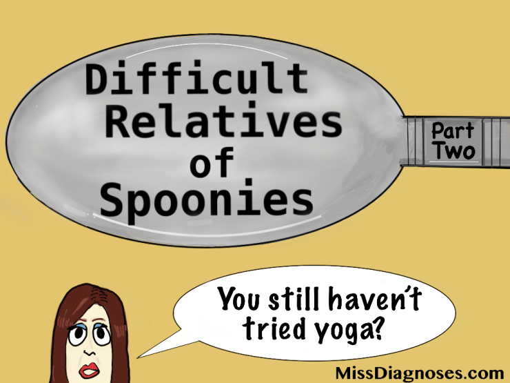 Difficult relatives of spoonies part two